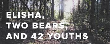 ELISHA, TWO BEAR AND 42 YOUTHS